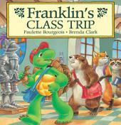 Franklin's Class Trip: Read-Aloud Edition