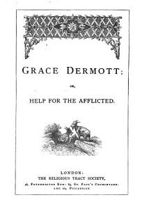Grace Dermott  or  Help for the afflicted Book