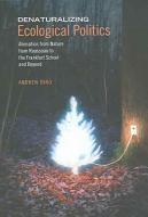 Denaturalizing Ecological Politics PDF