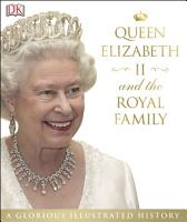 Queen Elizabeth II and the Royal Family PDF