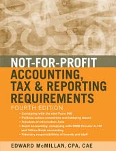 Not-for-Profit Accounting, Tax, and Reporting Requirements: Edition 4