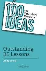 100 Ideas for Secondary Teachers: Outstanding RE Lessons