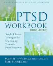 The PTSD Workbook: Simple, Effective Techniques for Overcoming Traumatic Stress Symptoms, Edition 3
