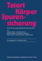 Tatort Körper — Spurensicherung: Eine Kritik der psychoanalytischen Psychosomatik