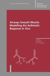Airways Smooth Muscle: Modelling the Asthmatic Response In Vivo