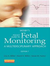 Mosby's Pocket Guide to Fetal Monitoring: A Multidisciplinary Approach, Edition 7