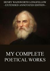 My Complete Poetical Works (Annotated Edition)
