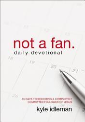 Not A Fan Daily Devotional Book PDF