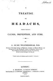A Treatise on Headachs [sic]: Their Various Causes, Prevention, and Cure