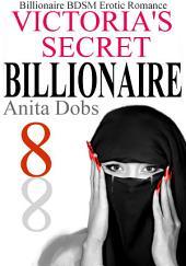 Victoria's Secret Billionaire - Part 8: Billionaire BDSM Erotic Romance