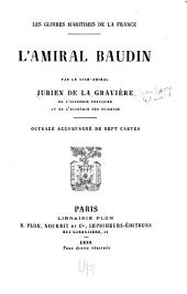 Les gloires maritimes de la France: L'amiral Baudin