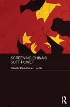 Screening China s Soft Power PDF