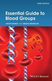 Essential Guide to Blood Groups: Edition 3