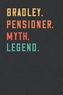 Bradley. Pensioner. Myth. Legend.