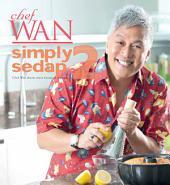 Simply Sedap 2: Chef Wan shares more favourite recipes