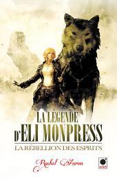 La Rebellion des esprits (La Légende d'Eli Monpress**)