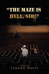 """THE MAZE IS HELL, SIR!"""