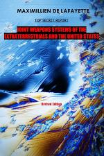 10th Edition. TOP SECRET REPORT. Joint Weapons Systems Of The Extraterrestrials And The United States