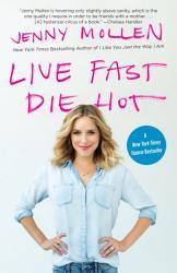 Live Fast Die Hot Book PDF