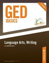 GED Basics: Language Arts, Writing: Chapter 3 of 6, Edition 4
