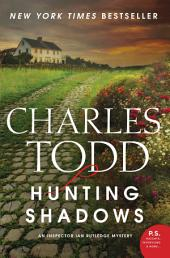 Hunting Shadows: An Inspector Ian Rutledge Mystery