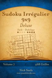 Sudoku Irrégulier 9x9 Deluxe - Facile à Diabolique - Volume 7 - 468 Grilles