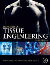 Principles of Tissue Engineering: Edition 4