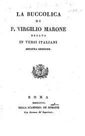 La Buccolica di P. Virgilio Marone recata in versi Italiani [by D. Molajoni]. Seconda edizione