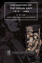 History of the Indian Navy 1613-1863 Volume I