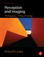 Perception and Imaging: Photography--A Way of Seeing, Edition 4
