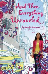 And Then Everything Unraveled Book PDF