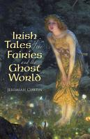 Irish Tales of the Fairies and the Ghost World PDF