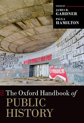 The Oxford Handbook of Public History PDF