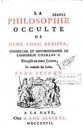 La philosophie occulte de Henr. Corn. Agrippa, conseiller et historiographe de l'Empereur Charles V, divisée en trois livres et traduite du latin (Le Vasseur). [précédée d'une Apologie pour H. C. Agrippa, par M. G. Naudé]