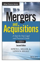 Mergers and Acquisitions: A Step-by-Step Legal and Practical Guide, Edition 2