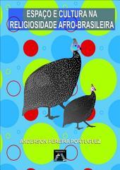 EspaÇo E Cultura Na Religiosidade Afro Brasileira
