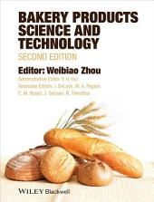 Bakery Products Science and Technology: Edition 2