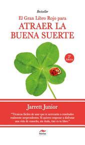 El gran Libro Rojo para atraer la buena suerte: Guía práctica