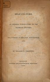 Self-Culture: An Address Introductory to the Franklin Lectures, Delivered at Boston, September, 1838