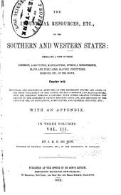 The Industrial Resources, Etc. of the Southern and Western States: Embracing a View of Their Commerce, Agriculture, Manufactures, Internal Improvements, Slave and Free Labor, Slavery Institutions, Products, Etc., of the South, Volume 3
