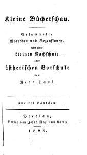 Kleine Bücherschau. Gesammelte Vorreden und Rezensionen. - Breslau, Max 1825