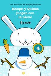 Booqui y Quiboo juegan con la nieve: Las histórias de Booqui y Quiboo para tus primeras lecturas, de 3 a 6 años