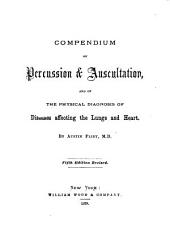 Compendium of Percussion and Auscultation, and of the Physical Diagnosis of Diseases Affecting the Lungs and Heart