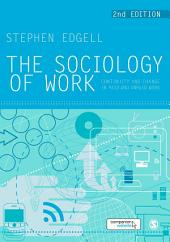 The Sociology of Work: Continuity and Change in Paid and Unpaid Work, Edition 2