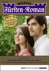 Fürsten-Roman - Folge 2495: Doch ihr Glück ist nicht für immer