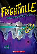 The Haunted Key  Frightville  3