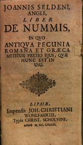 Johannis Seldeni Liber de nummis