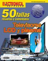 Electrónica y Servicio Edición Especial: 50 fallas resueltas y comentadas en Televisores LCD y plasma