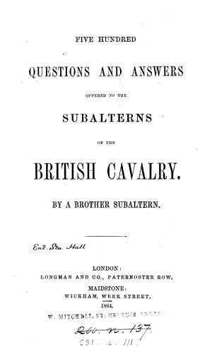 Five hundred questions and answers offered to the subalterns of the British cavalry  by a brother subaltern