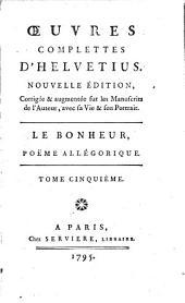 Œuvres complettes d'Helvétius: Le Bonheur, poëme allegorique